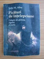 Anticariat: Iuliu Albu - Picaturi de intelepciune