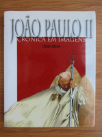 Anticariat: Joao Paulo II. Cronica em imagens