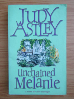 Judy Astley - Unchained Melanie