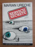 Anticariat: Marian Ureche - Servicii secrete (volumul 2)