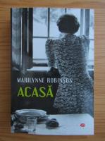 Anticariat: Marilynne Robinson - Acasa