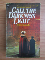Anticariat: Nancy Zaroulis - Call the darkness light