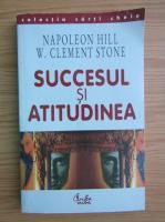 Anticariat: Napoleon Hill - Succesul si atitudinea