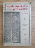 Anticariat: Nicolae Iorga - Istoria romanilor prin calatori (volumul 1, 1928)