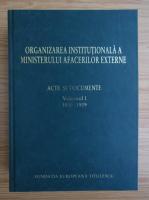 Anticariat: Organizarea institutionala a Ministerului Afacerilor Externe (volumul 1)