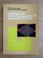 Anticariat: P. P. Teodorescu - Aplicatii ale teoriei grupurilor in mecanica si fizica