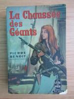 Anticariat: Pierre Benoit - La chaussee des geants