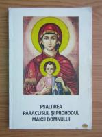 Anticariat: Psaltirea Paraclisul si Prohodul Maicii Domnului