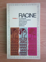 Racine - Theatre complet (volumul 1)