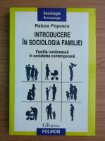 Anticariat: Raluca Popescu - Introducere in sociologia familiei