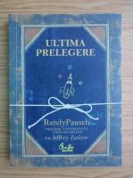 Anticariat: Randy Pausch - Ultima prelegere