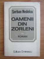 Anticariat: Serban Nedelcu - Oamenii din Zorleni