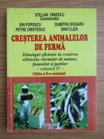 Anticariat: Stelian Dinescu - Cresterea animalelor de ferma (volumul 4)