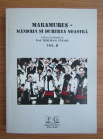 Anticariat: Teresia B. Tataru - Maramures. Mandria si durerea noastra (volumul 2)