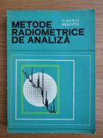 Anticariat: Tiberiu Nascutiu - Metode radiometrice de analiza