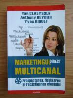 Anticariat: Yan Claeyssen - Marketingul direct multicanal. Prospectarea, fidelizarea si recastigarea clientului