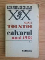 Alexei Tolstoi - Calvarul, volumul 2. Anul 1918