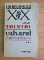 Anticariat: Alexei Tolstoi - Calvarul, volumul 3. Dimineata mohorata