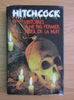 Anticariat: Alfred Hitchcock - Histories a ne pas fermer l'oeil de la nuit