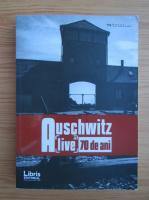 Anticariat: Alive. Auschwitz, dupa 70 de ani