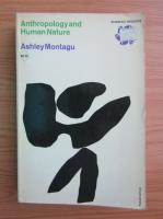 Ashley Montagu - Anthropology and human nature