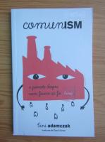 Anticariat: Bini Adamczak - Comunism. O poveste despre vum facem sa fie bine