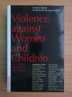 Anticariat: Carol J. Adams - Violence against women and children