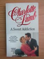 Charlotte Lamb - Barbary Wharf, volumul 5. A sweet addiction