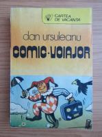 Anticariat: Dan Ursuleanu - Comic. Voiajor