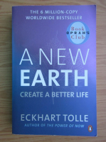 Anticariat: Eckhart Tolle - A new earth. Create a better life