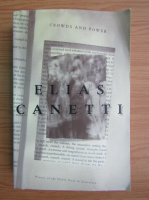 Anticariat: Elias Canetti - Crowds and power