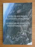 Anticariat: Florea Costea - Centrul religios pandacic de la Augustin, judetul Brasov (editie bilingva)