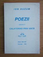Anticariat: Ion Huzum - Poezii, volumul 2. Calatorind prin viata
