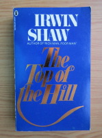 Anticariat: Irwin Shaw - The top of the hill