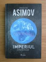 Isaac Asimov - Imperiul, volumul 1. O piatra pe cer