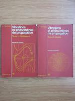 Anticariat: J. P. Mathieu - Vibrations et phenomenes de propagation (2 volume)
