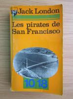 Anticariat: Jack London - Les pirates de San Francisco
