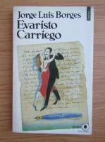 Anticariat: Jorge Luis Borges - Evaristo Carriego