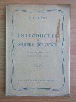 Anticariat: Jules Lefevre - Introducere in studiile biologice (1945)