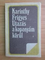 Karinthy Frigyes - Utazas a koponyam korul