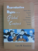 Anticariat: Laura M. Knudsen - Reproductive rights in a global context