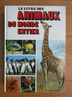 Anticariat: Le livre des animaux du monde entier