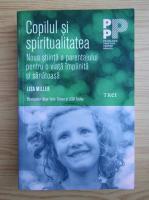 Anticariat: Lisa Miller - Copilul si spiritualitatea. Noua stiinta a parentajului pentru o viata implinita si sanatoasa