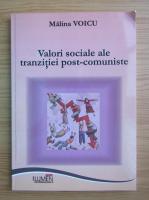 Anticariat: Malina Voicu - Valori sociale ale tranzitiei post-comuniste