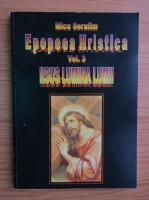 Anticariat: Micu Serafim - Epopeea hristica, volumul 3. Iisus lumina lumii