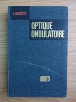 Anticariat: N. Kaliteevski - Optique ondulatoire