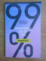 Anticariat: Nancy Fraser - Feminismul celor 99%. Un manifest
