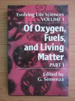 Anticariat: Of oxygen, fuels and living matter (volumul 1)