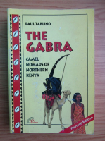 Anticariat: Paul Tablino - The Gabra. Camel nomads of northern Kenya