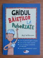 Anticariat: Philip Wilkinson - Ghidul baietilor la pubertate